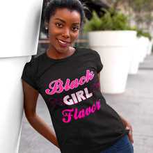 Load image into Gallery viewer, Black Girl Flavor T-shirt