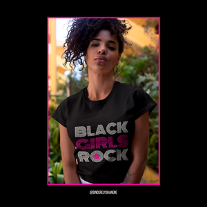 Limited Edition Black Girls Rock T-Shirt