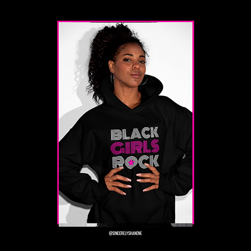 Limited Edition Black Girls Rock Sweatshirt Hoodie