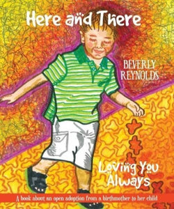 Here and There, Loving You Always by Beverly Reynolds
