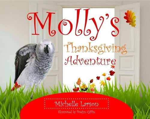 Molly's Thanksgiving Adventure - Higgins Publishing