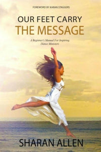 Our Feet Carry the Message by Sharan Allen