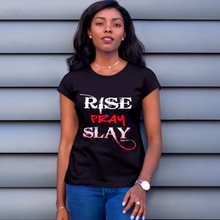 Load image into Gallery viewer, Rise Pray Slay T-shirt!