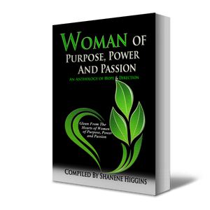 Woman of Purpose, Power and Passion Angle View