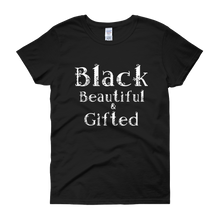 Load image into Gallery viewer, Black Beautiful & Gifted!