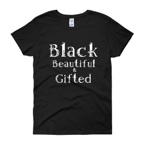 Black Beautiful and Gifted T-shirt