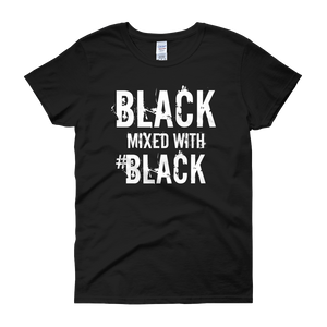 Black Mixed with Black T-shirt!