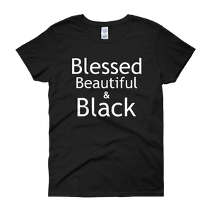 Blessed Beautiful & Black!