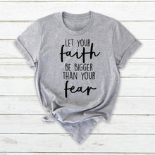 Load image into Gallery viewer, Let Your Faith Be Bigger Christian T-Shirt