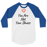 You Are Not Your Illness 3/4 Sleeve