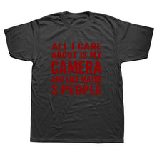 Men's All I Care About Is My Camera And Like Maybe 3 People T-shirt