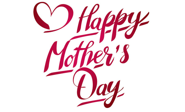 Happy Mother's Day To All The Mothers In The World