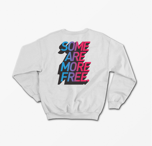 Some Are More Free Sweater