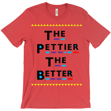 The Pettier The Better T-shirt