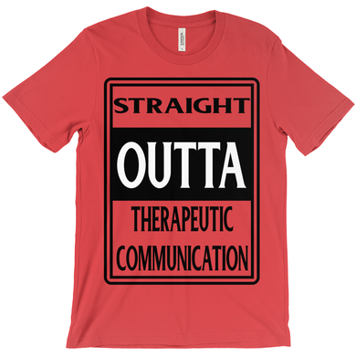 Straight Outta Therapeutic Communication T-Shirt