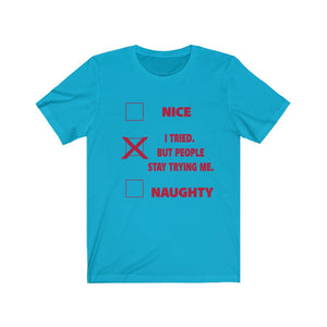 Nice Naughty People Stay Trying Me T-shirt