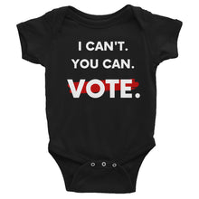 I Can't. You Can. Vote. Baby Bodysuit
