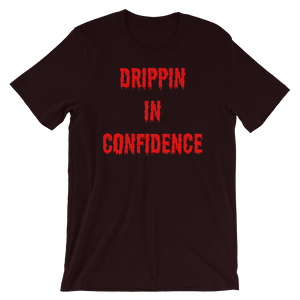 Drippin in Confidence Short-Sleeve Unisex T-Shirt