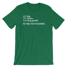 Not Today, Not Tomorrow Short-Sleeve Unisex T-Shirt