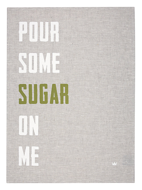 Pour Some Sugar on Me Tea Towel