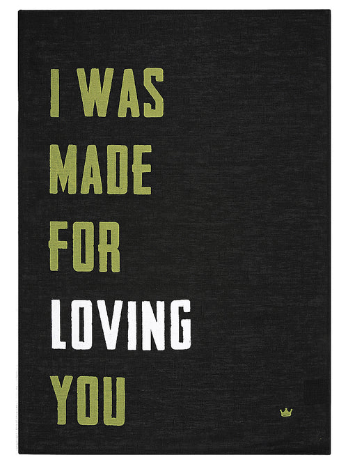 I Was Made For Loving You Tea Towel