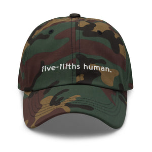 Five-Fifths Human {in white} Dad Hat