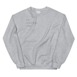 For Coloreds Only {in black} Unisex Sweatshirt
