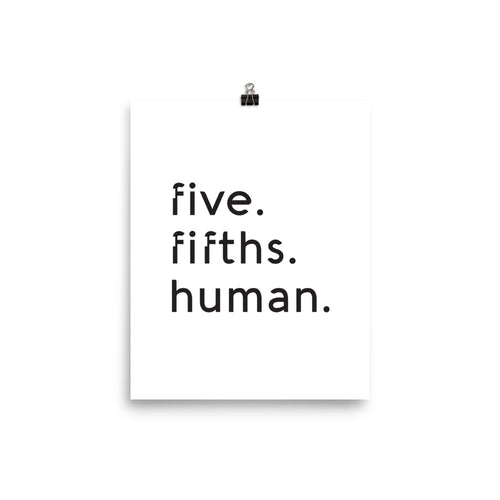 Five-Fifths Human Poster
