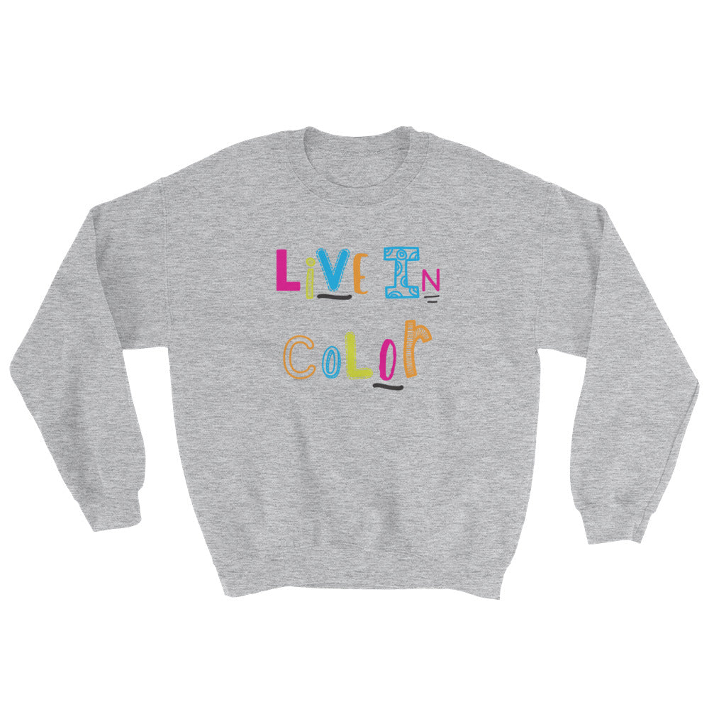 Live In Color {with black accents} Unisex Sweatshirt:  Gray