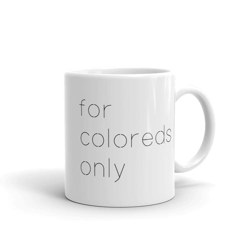 For Coloreds Only Mug