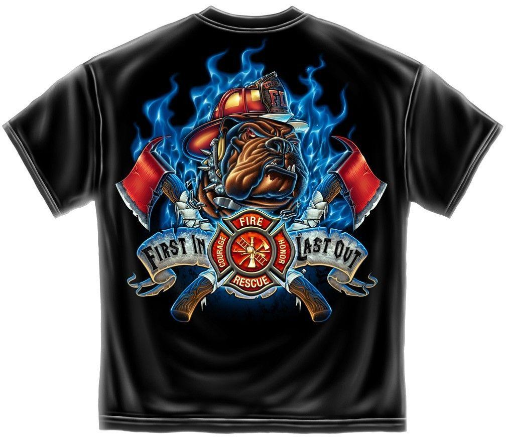 Erazor Bits T-Shirt - Fire Fighter -Fire Dog - Firefighter First In Last Out-  B