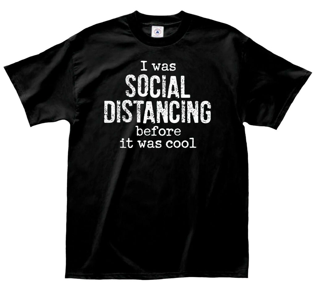 Social Distancing Funny Humor Cotton T-Shirts Printed in USA Unisex
