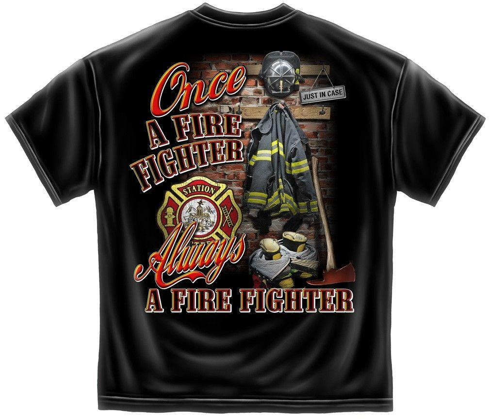 Erazor Bits T-Shirt- Fire Fighter - Once and Always a Firefighter-  Black