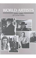 World Artists, 1950-80: An H.W. Wilson Biographical Dictionary