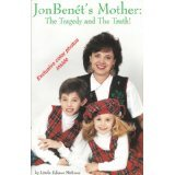 Jon Benet's Mother: The Tragedy and The Truth!