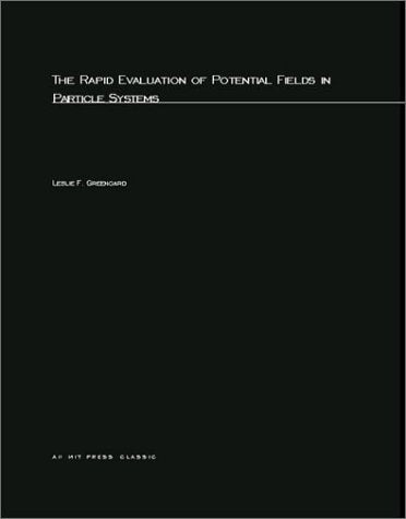 The Rapid Evaluation of Potential Fields in Particle Systems (ACM Distinguished Dissertation)