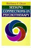 Seeking Connections in Psychotherapy (JOSSEY BASS SOCIAL AND BEHAVIORAL SCIENCE SERIES)