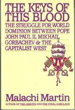 The Keys of This Blood: The Struggle for World Dominion Between Pope John Paul II, Mikhail Gorbachev and the Capitalist West