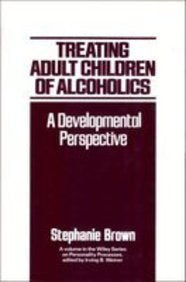 Treating Adult Children of Alcoholics: A Developmental Perspective (Wiley Series on Personality Processes)