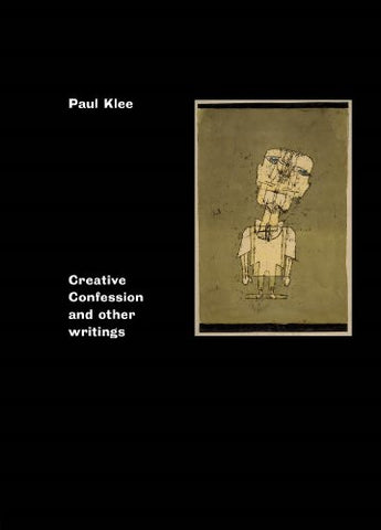 Paul Klee: Creative Confession and Other Writings