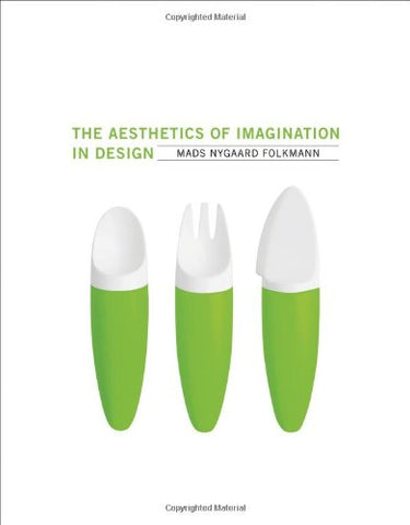 The Aesthetics of Imagination in Design (Design Thinking, Design Theory)