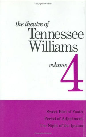 Theatre of Tennessee Williams, Vol. 4: Sweet Bird of Youth / Period of Adjustment / The Night of the Iguana