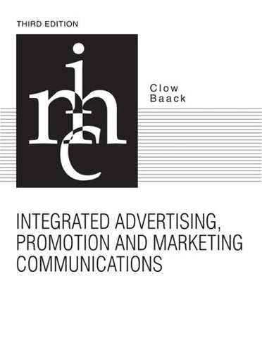 Integrated Advertising, Promotion, and Marketing Communications (3rd Edition)