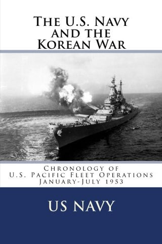 The U.S. Navy and the Korean War: Chronology of U.S. Pacific Fleet Operations January-July 1953