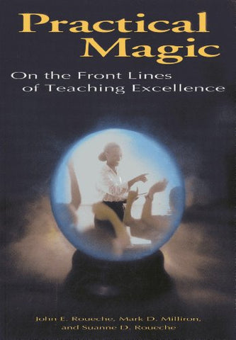 Practical Magic: On the Front Lines of Teaching Excellence