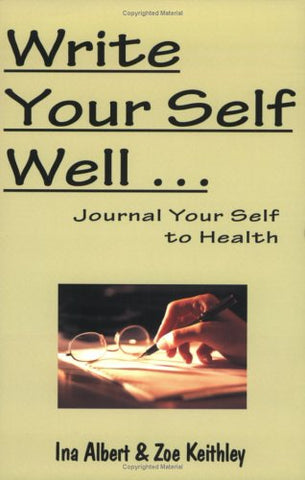 Write Your Self Well... Journal Your Self to Health