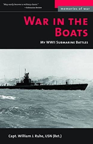 War in the Boats: My WWII Submarine Battles (Memories of War)