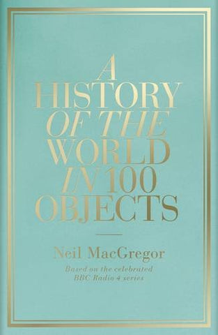 History Of The World In 100 Objects,A