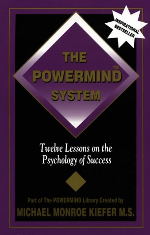 The Powermind System: Twelve Lessons on the Psychology of Success