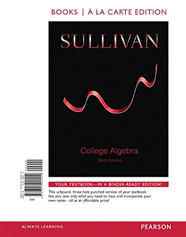 College Algebra, Books A La Carte Edition Plus New Mylab Math - Access Card Package (10Th Edition)